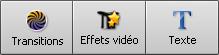 boutons Transitions/Effets vidéo/Texte